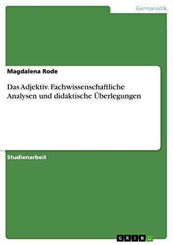 9783640820443: Das Adjektiv. Fachwissenschaftliche Analysen und didaktische Überlegungen