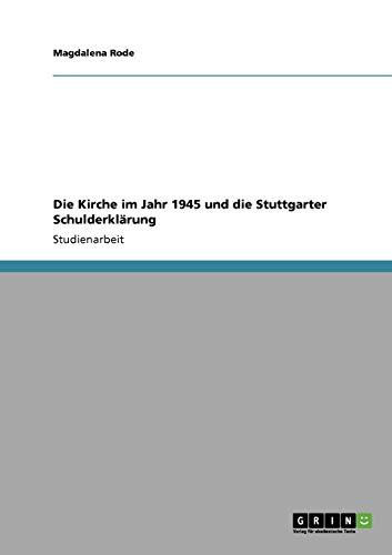 Die Kirche Im Jahr 1945 Und Die Stuttgarter Schulderklarung: Magdalena Rode