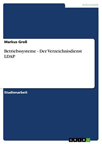 9783640820764: Betriebssysteme - Der Verzeichnisdienst LDAP (German Edition)