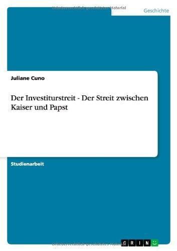 9783640821914: Der Investiturstreit - Der Streit zwischen Kaiser und Papst
