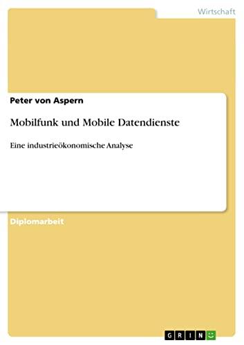 9783640822119: Mobilfunk und Mobile Datendienste (German Edition)