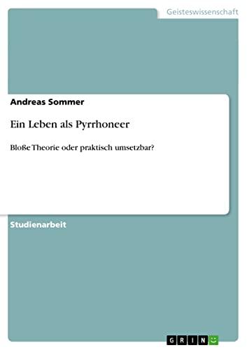 Ein Leben ALS Pyrrhoneer: Andreas Sommer
