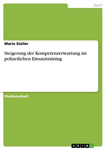 Steigerung Der Kompetenzerwartung Im Polizeilichen Einsatztraining: Mario Staller