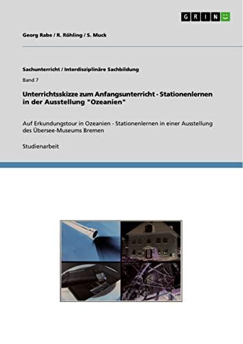 9783640822959: Unterrichtsskizze Zum Anfangsunterricht - Stationenlernen in Der Ausstellung Ozeanien