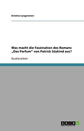 """9783640823246: Was macht die Faszination des Romans """"Das Parfum"""" von Patrick Süskind aus? (German Edition)"""