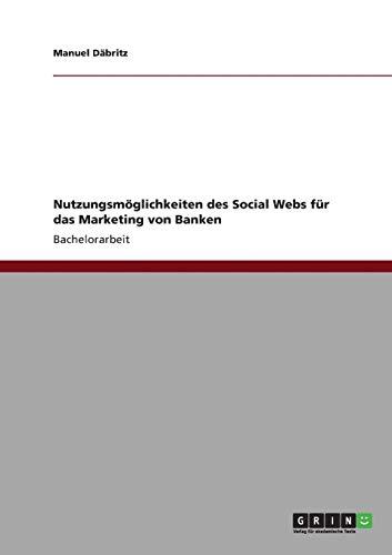 9783640823314: Nutzungsmoglichkeiten Des Social Webs Fur Das Marketing Von Banken