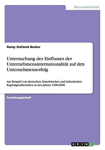 9783640824878: Untersuchung des Einflusses der Unternehmensinternationalität auf den Unternehmenserfolg (German Edition)