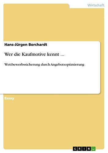 Wer die Kaufmotive kennt .: Borchardt, Hans-J?rgen