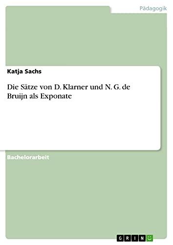 Die Satze Von D. Klarner Und N. G. de Bruijn ALS Exponate: Katja Sachs