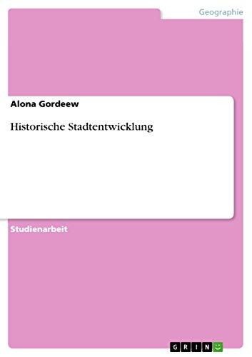 9783640829095: Historische Stadtentwicklung