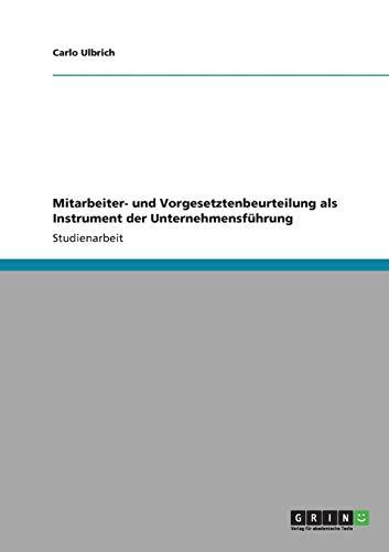 9783640830428: Mitarbeiter- und Vorgesetztenbeurteilung als Instrument der Unternehmensführung (German Edition)