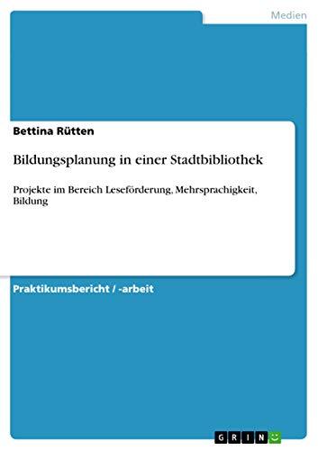 Bildungsplanung in Einer Stadtbibliothek: Bettina R. Tten