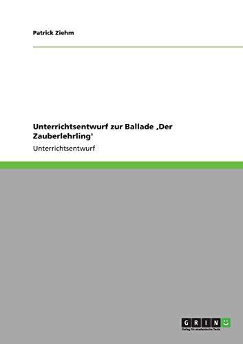 9783640833191: Unterrichtsentwurf Zur Ballade Der Zauberlehrling'