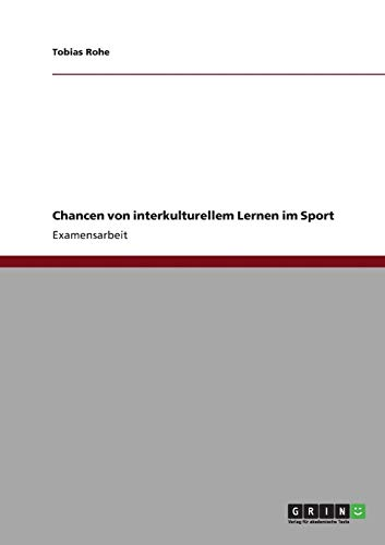 Chancen Von Interkulturellem Lernen Im Sport: Tobias Rohe