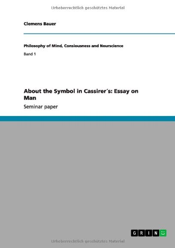About the Symbol in Cassirers: Essay on Man: Clemens Bauer