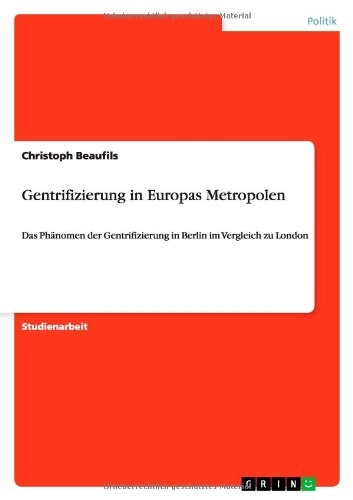Gentrifizierung in Europas Metropolen (German Edition): Christoph Beaufils