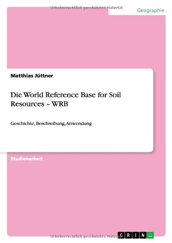 9783640842834: Die World Reference Base for Soil Resources - Wrb (German Edition)