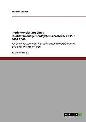 Implementierung Eines Qualitatsmanagementsystems Nach Din En ISO 9001: 2008: Michael Graner