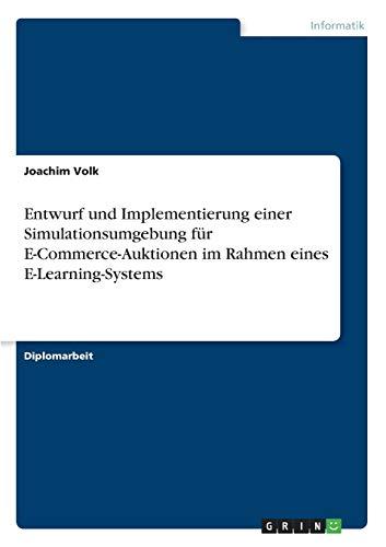 9783640843121: Entwurf und Implementierung einer Simulationsumgebung für E-Commerce-Auktionen im Rahmen eines E-Learning-Systems (German Edition)
