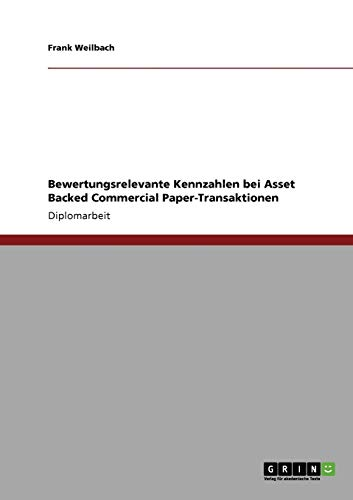 9783640843565: Bewertungsrelevante Kennzahlen bei Asset Backed Commercial Paper-Transaktionen (German Edition)