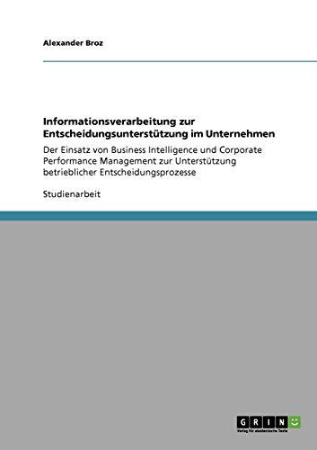 Informationsverarbeitung Zur Entscheidungsunterstutzung Im Unternehmen: Alexander Broz