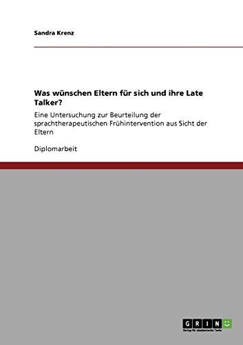 9783640844494: Was wünschen Eltern für sich und ihre Late Talker? (German Edition)
