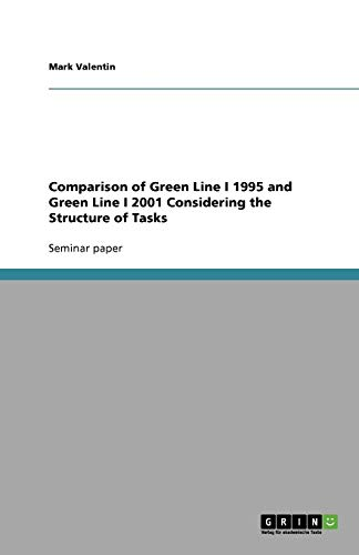 Comparison of Green Line I 1995 and Green Line I 2001 Considering the Structure of Tasks: Mark ...