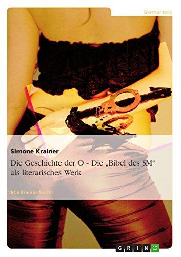 """Die Geschichte Der O - Die Bibel Des SM"""" ALS Literarisches Werk: Krainer, Simone"""
