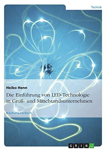 9783640851362: Die Einführung von LED-Technologie in Groß- und Mittelstandsunternehmen