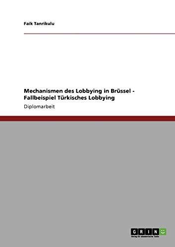 Mechanismen Des Lobbying in Brussel - Fallbeispiel Turkisches Lobbying: Faik Tanrikulu