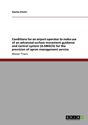 9783640852819: Conditions for an airport operator to make use of an advanced surface movement guidance and control system (A-SMGCS) for the provision of apron management service