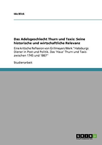 9783640855117: Das Adelsgeschlecht Thurn Und Taxis: Seine Historische Und Wirtschaftliche Relevanz