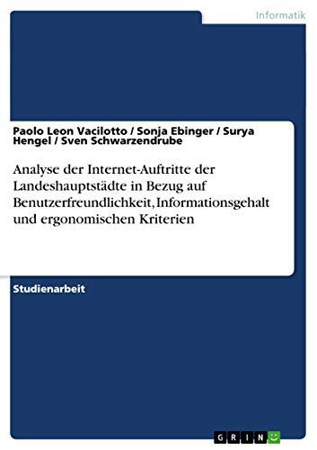 Analyse Der Internet-Auftritte Der Landeshauptstadte in Bezug Auf Benutzerfreundlichkeit, ...
