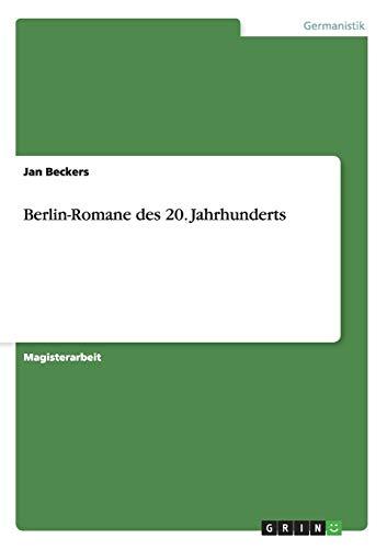 9783640858163: Berlin-Romane des 20. Jahrhunderts