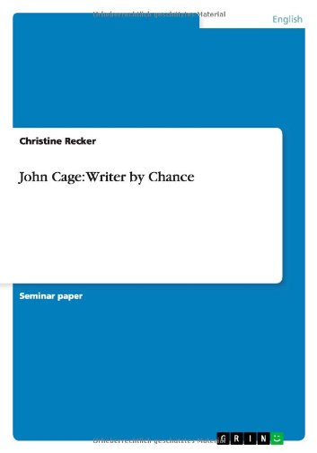 John Cage: Writer by Chance: Christine Recker