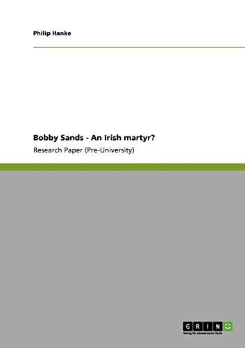 9783640859672: Bobby Sands - An Irish martyr?