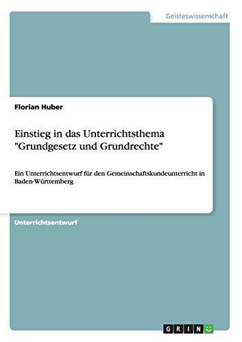 Einstieg in Das Unterrichtsthema Grundgesetz Und Grundrechte: Florian Huber