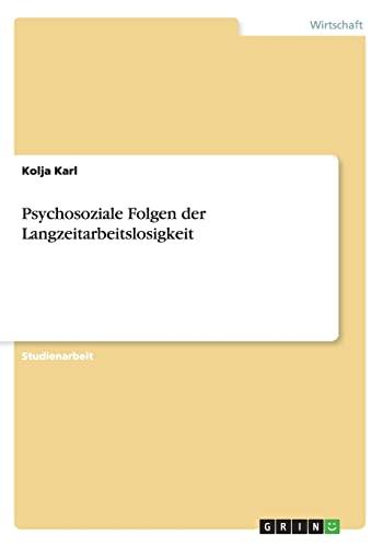 9783640859979: Psychosoziale Folgen der Langzeitarbeitslosigkeit