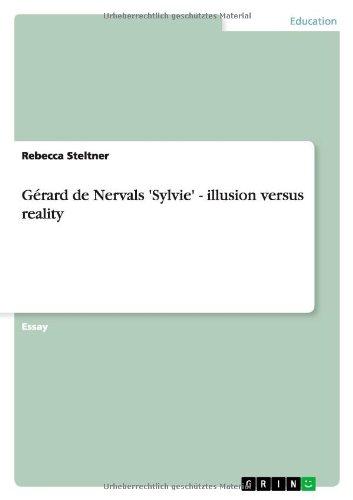 Gérard de Nervals 'Sylvie' - illusion versus reality: Steltner, Rebecca
