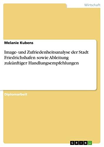 Image- Und Zufriedenheitsanalyse Der Stadt Friedrichshafen Sowie Ableitung Zukunftiger ...