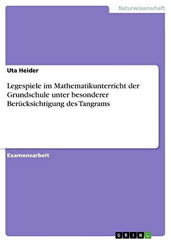 9783640861385: Legespiele Im Mathematikunterricht Der Grundschule Unter Besonderer Berucksichtigung Des Tangrams (German Edition)
