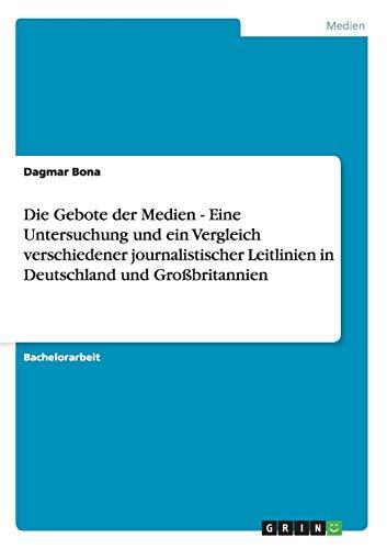 Die Gebote Der Medien - Eine Untersuchung: Dagmar Bona