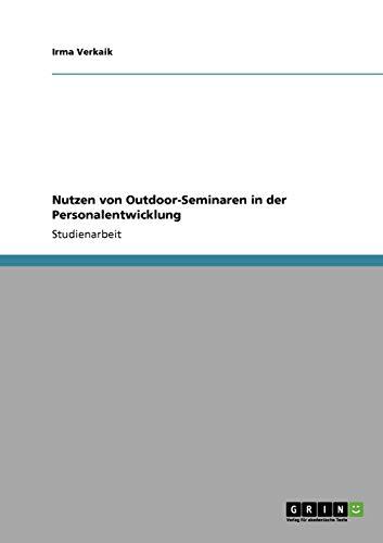 9783640861484: Nutzen von Outdoor-Seminaren in der Personalentwicklung