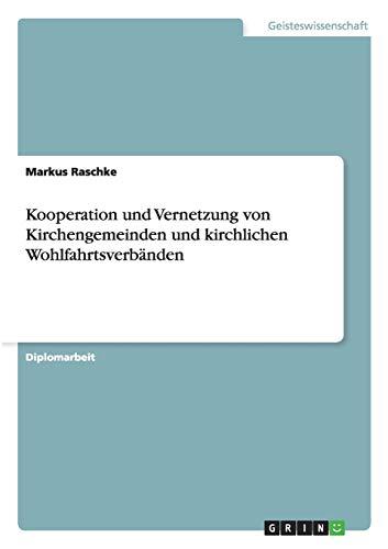 Kooperation und Vernetzung von Kirchengemeinden und kirchlichen Wohlfahrtsverbänden: Markus ...