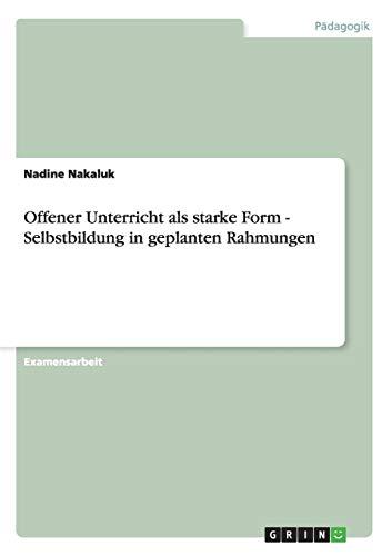 Offener Unterricht ALS Starke Form - Selbstbildung: Nadine Nakaluk
