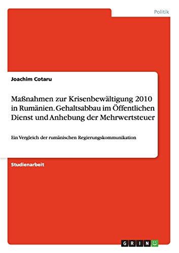 Massnahmen Zur Krisenbewaltigung 2010 in Rumanien. Gehaltsabbau Im Offentlichen Dienst Und Anhebung...