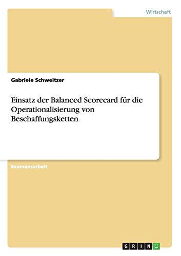 Einsatz Der Balanced Scorecard Fur Die Operationalisierung Von Beschaffungsketten: Gabriele ...