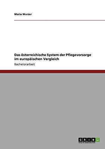 9783640866519: Das österreichische System der Pflegevorsorge im europäischen Vergleich (German Edition)