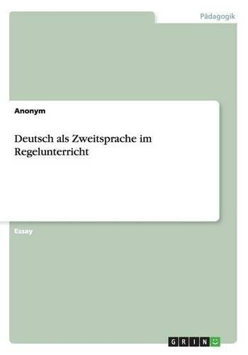 9783640867745: Deutsch ALS Zweitsprache Im Regelunterricht (German Edition)