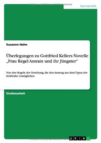 9783640867882: Überlegungen zu Gottfried Kellers Novelle Frau Regel Amrain und ihr Jüngster